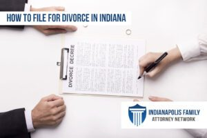 How to File for A Divorce in Indiana